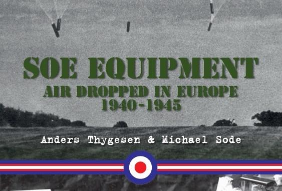 SOE Equipment Air Dropped in Europe 1940-1945