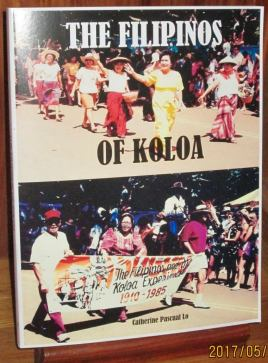 The cover of the book features the Filipino walking unit at the first Koloa Plantation Days Parade on July 27, 1985.