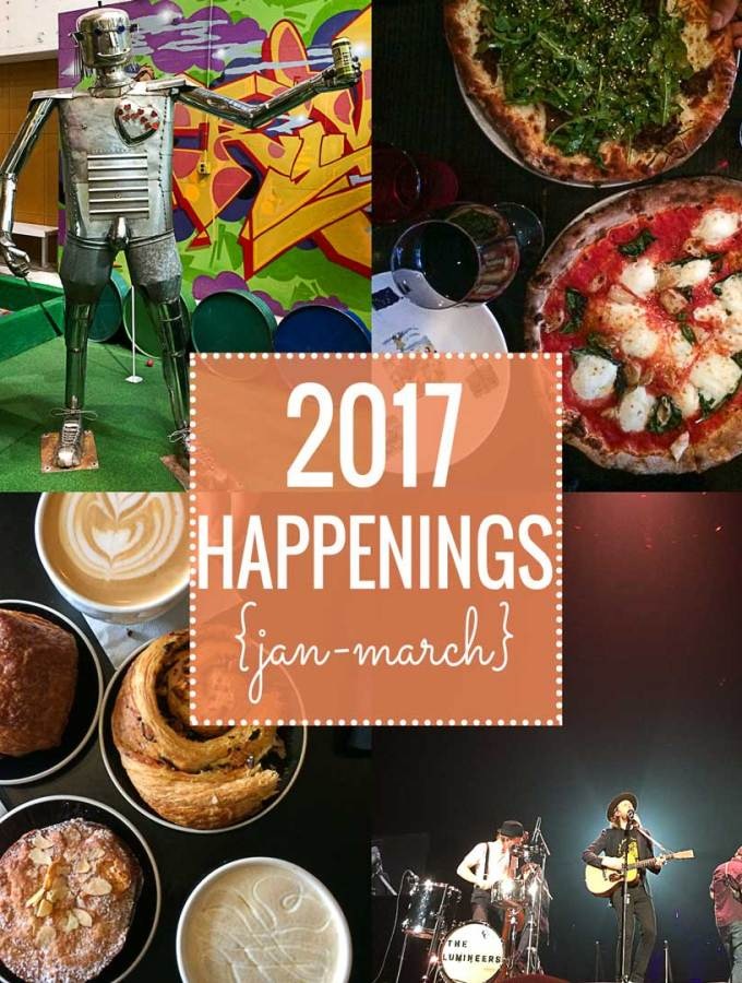 2017 Happenings {Jan-March}