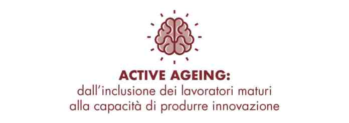 Active Ageing: dall'inclusione dei lavoratori maturi alla capacità di produrre innovazione