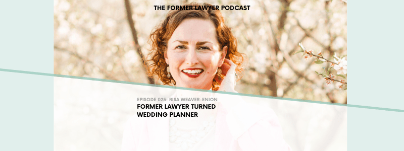 025 Risa Weaver-Enion: Former Lawyer Turned Wedding Planner