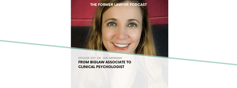 037 Dr. Jan Newman: From Biglaw Associate to Clinical Psychologist
