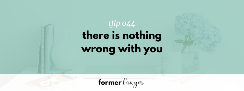 There Is Nothing Wrong With You (TFLP 044)