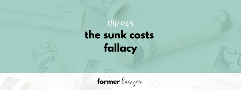 The sunk costs fallacy