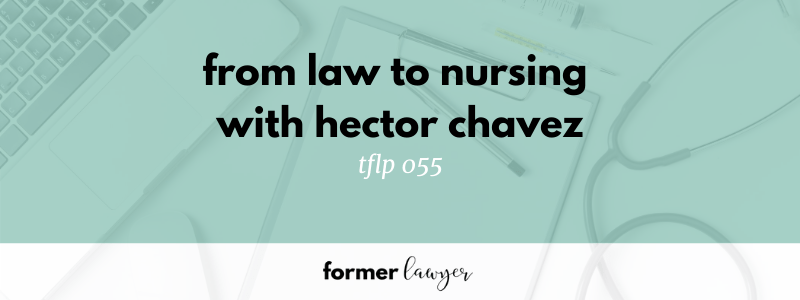 From law to nursing with Hector Chavez