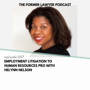 Employment litigation to human resources pro with former lawyer Helynn Nelson