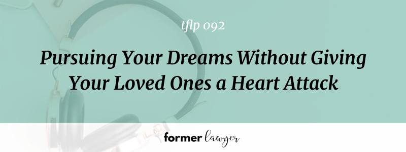 Pursuing Your Dreams Without Giving Your Loved Ones a Heart Attack with Nnamdi Nwaezeapu (TFLP 092)