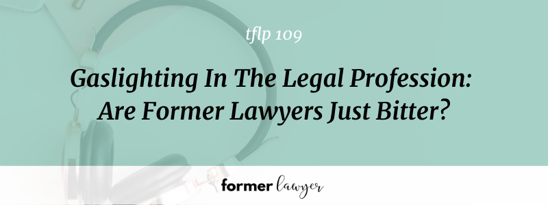 Gaslighting In The Legal Profession