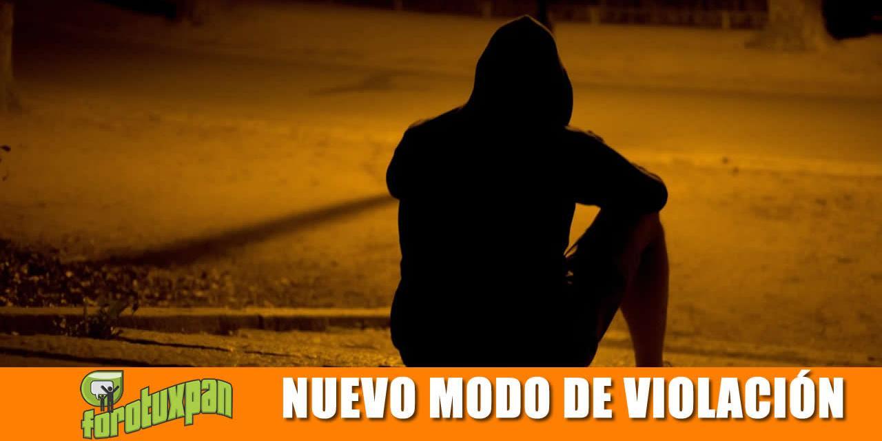 ¡NUEVA MODALIDAD DE VIOLACION!