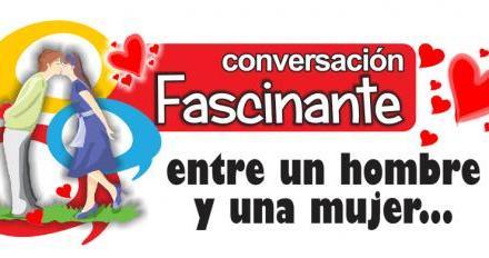 CONVERSACIÓN FASCINANTE (Entre un hombre y una mujer)