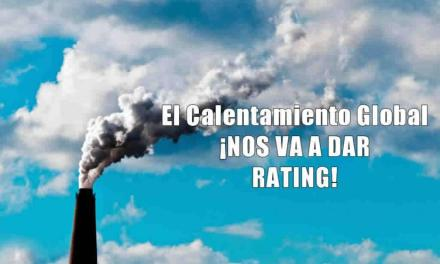 ¡EL CALENTAMIENTO GLOBAL NOS VA A DAR RATING!