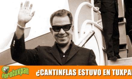 ¿Cantinflas Estuvo en Tuxpan?