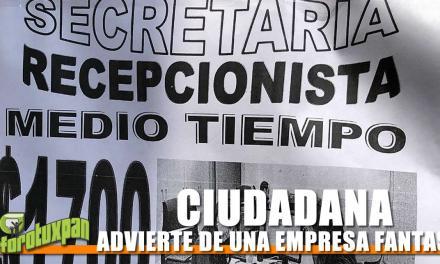 CIUDADANA ADVIERTE DE UNA EMPRESA FANTASMA