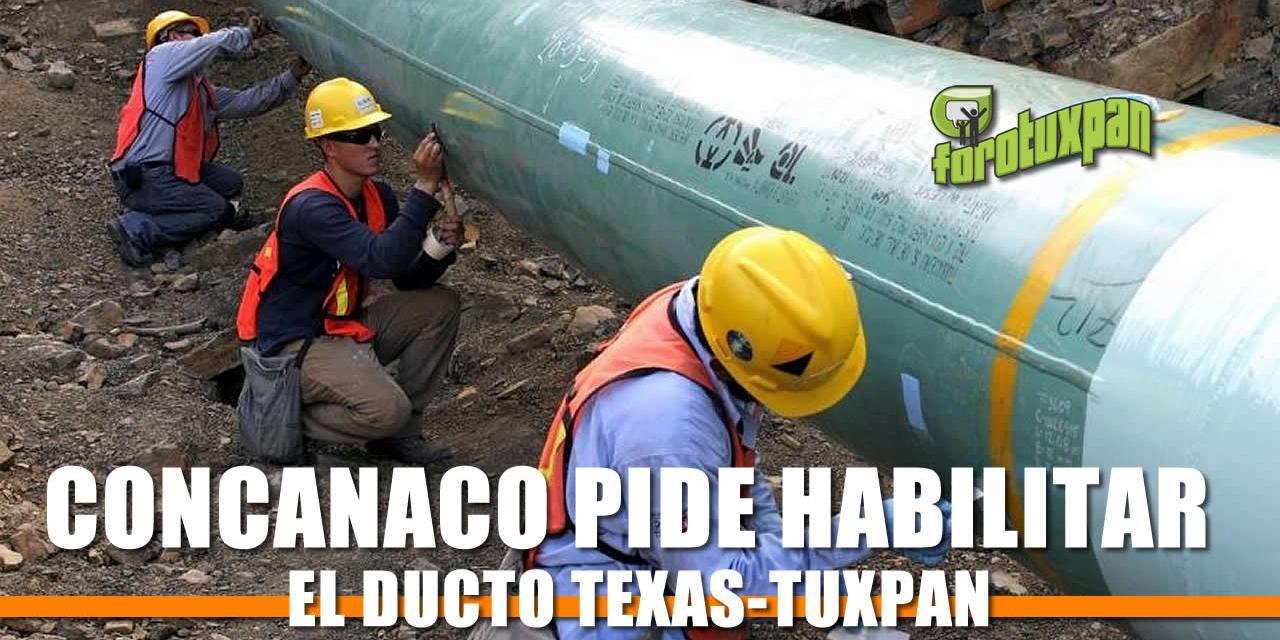 CONCANACO pide al gobierno se habilite el ducto Texas-Tuxpan