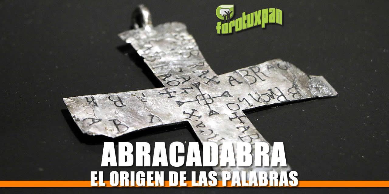 La historia de la palabra «ABRACADABRA»