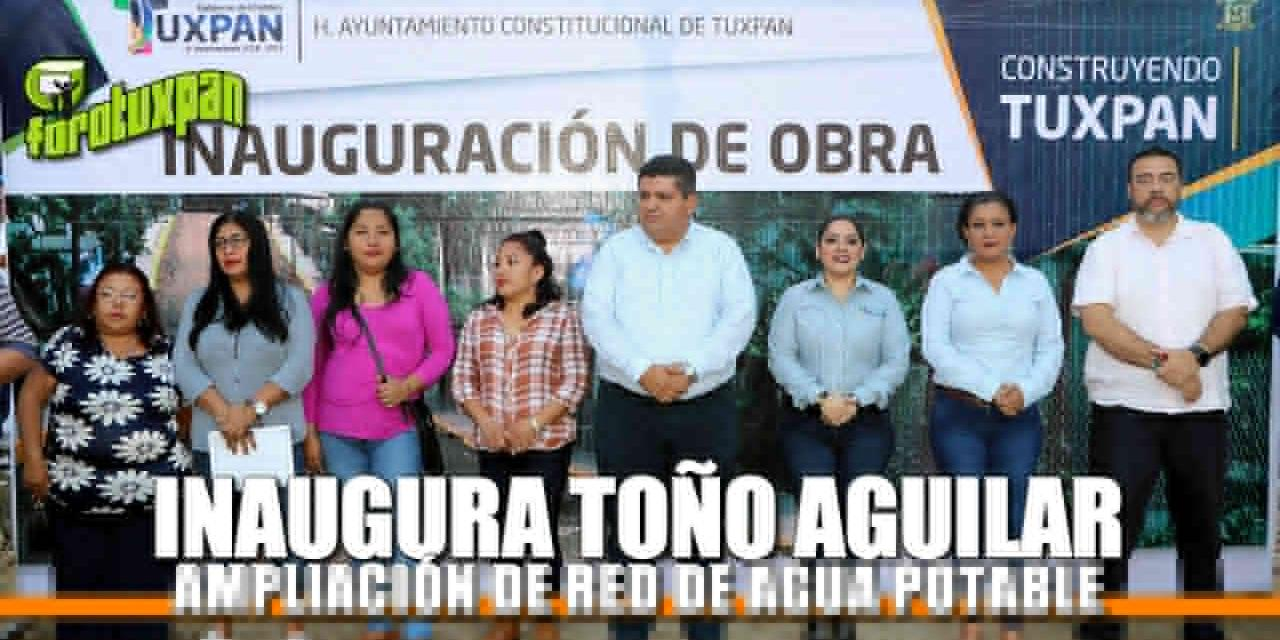 INAUGURA TOÑO AGUILAR AMPLIACIÓN DE RED DE AGUA POTABLE EN LA BUGAMBILIAS