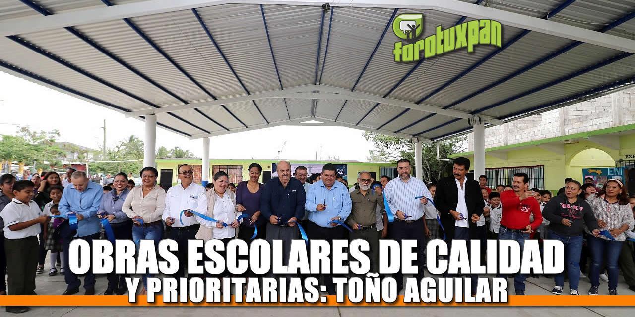 Obras Escolares de Calidad y Prioritarias: Toño Aguilar