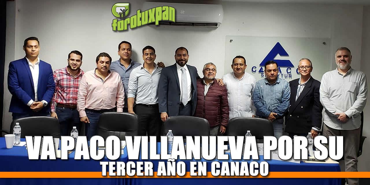 Va Paco Villanueva por su TERCER AÑO en CANACO