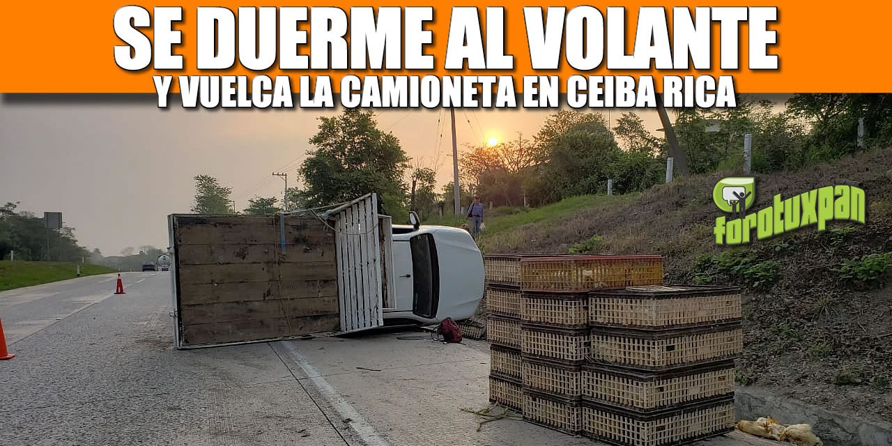 Se duerme al volante y vuelca la camioneta en Ceiba Rica