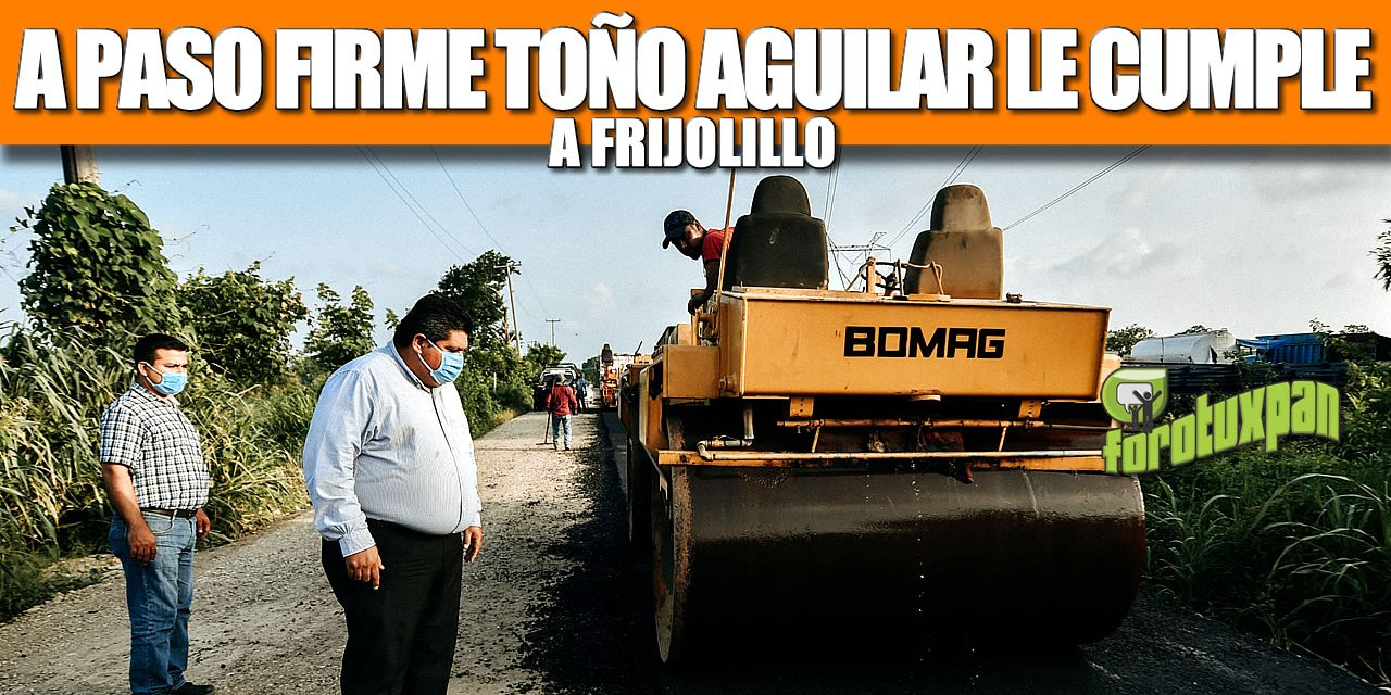 A PASO FIRME TOÑO AGUILAR LE CUMPLE A FRIJOLILLO