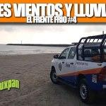 LLAMA PROTECCIÓN CIVIL A TOMAR PRECAUCIONES POR LOS FUERTES VIENTOS Y LLUVIAS DEL FRENTE FRÍO NO. 4