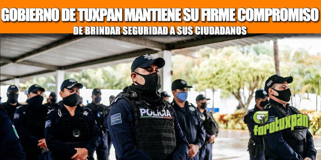 GOBIERNO DE TUXPAN MANTIENE SU FIRME COMPROMISO DE BRINDAR SEGURIDAD A SUS CIUDADANOS