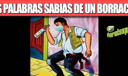 LAS PALABRAS SABIAS DE UN BORRACHO