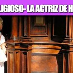 HUMOR RELIGIOSO- LA ACTRIZ DE HOLLYWOOD