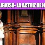 HUMOR RELIGIOSO- LA ACTRIZ DE HOLLYWOOD