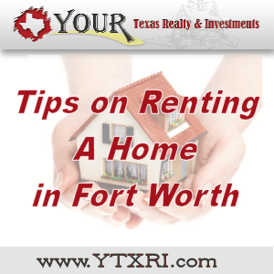 Tips on Renting A Home in Fort Worth, Texas