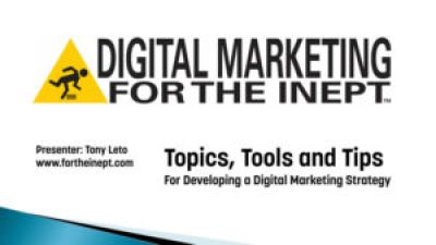 Vistage Speaker Presentation: Digital Marketing For The Inept