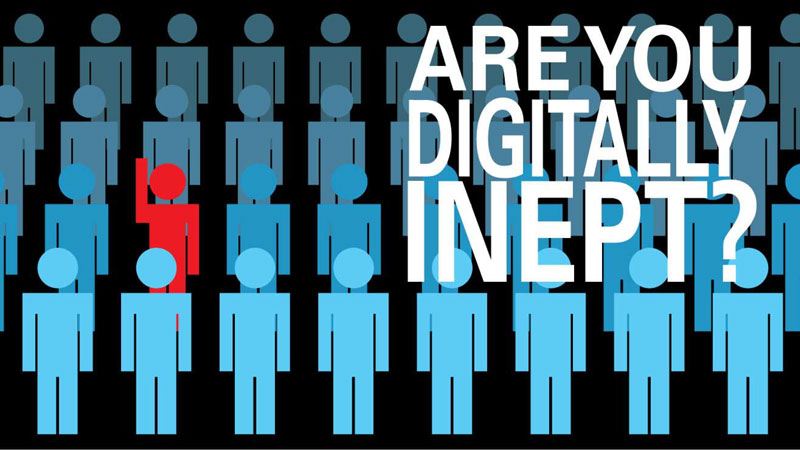 Are you digitally inept?