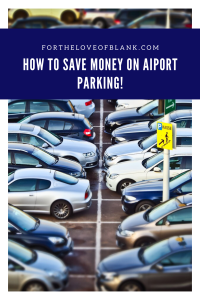 How to save money on airport parking. We saved over $68!