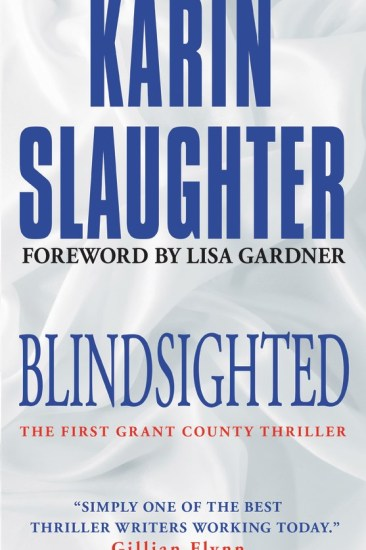 Book Review – Blindsighted (Grant County #1) by Karin Slaughter