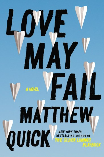 Book Tour Review – Love May Fail by Matthew Quick