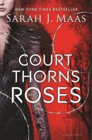 Book Review – A Court of Thorns and Roses (A Court of Thorns and Roses #1) by Sarah J. Maas