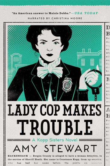 Release Day Feature + Giveaway! Lady Cop Makes Trouble by Amy Stewart