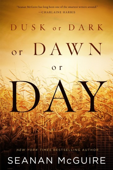 Waiting on Wednesday – Dusk or Dark or Dawn or Day by Seanan McGuire