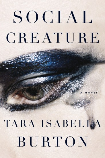 Waiting on Wednesday – Social Creature by Tara Isabella Burton