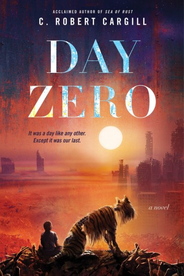 Can't Wait Wednesday | Day Zero by C. Robert Cargill