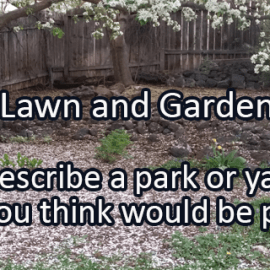 Writing Prompt for April 20: Lawn & Garden