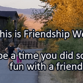 Writing Prompt for August 14: Friendship Week