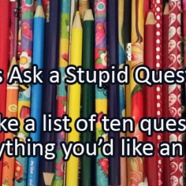 Writing Prompt for September 28: Stupid Questions