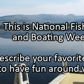 Writing Prompt for June 4: Fishing and Boating Week