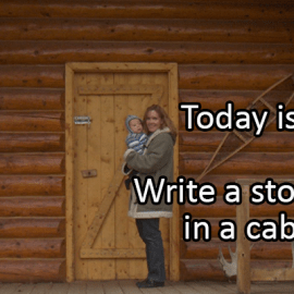 Writing Prompt for June 25: Cabin