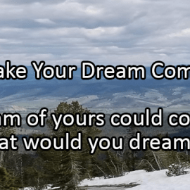 Writing Prompt for January 13: Dreams Come True