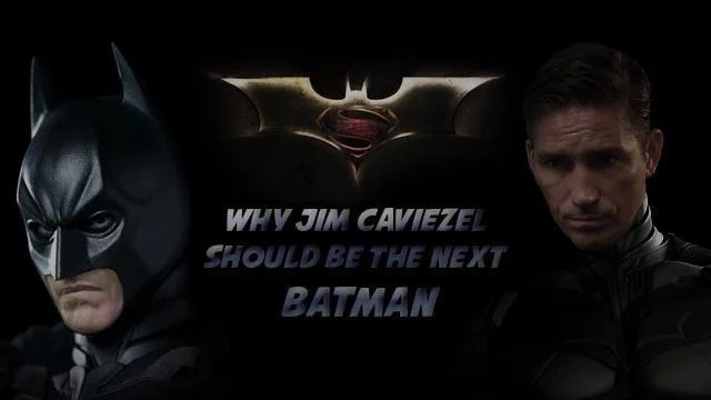 why jim caviezel should be batman
