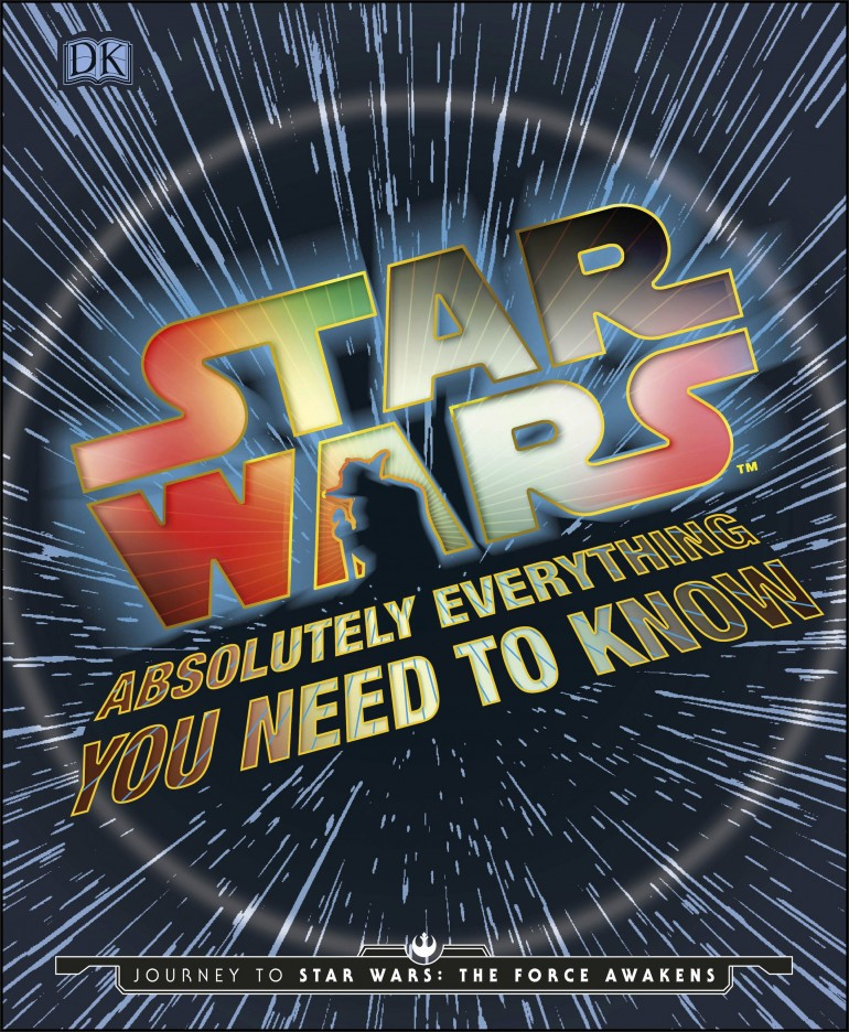 Star Wars - Absolutely Everything You Need to Know HR 9780241183700