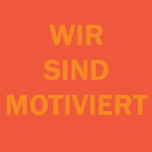 Wir sind motiviert!