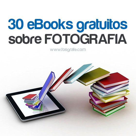 30 ebooks gratuitos sobre fotografia
